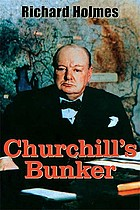 Churchill's bunker : the cabinet war rooms and the culture of secrecy in wartime London