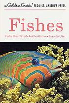 Fishes; a guide to fresh and salt-water species
