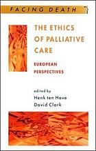 The ethics of palliative care : European perspectives