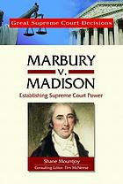 Marbury v. Madison : establishing supreme court power