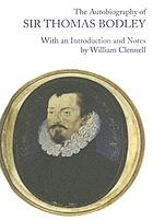 The autobiography of Sir Thomas Bodley