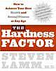 The hardness factor : how to achieve your best health and sexual fitness at any age