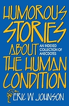 Humorous stories about the human condition : an indexed collection of anecdotes