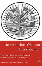 Intervention without intervening? : the OAS defense and promotion of democracy in the Americas