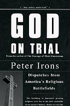 God on trial : dispatches from America's religious battlefields