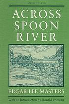 Across Spoon River; an autobiography