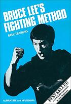 Bruce Lee's Fighting method : basic training