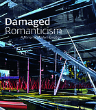 Damaged romanticism : a mirror of modern emotion