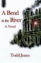 A bend in the river : [a novel]