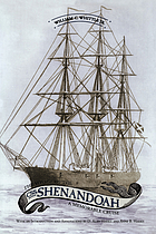 The voyage of the CSS Shenandoah : a memorable cruise