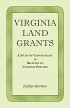 Virginia land grants a study in conveyancing in relation to colonial politics