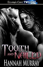 Tooth and nailed