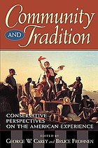 Community and tradition : conservative perspectives on the American experience