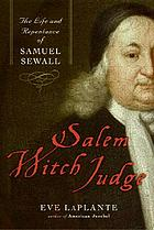 Salem witch judge : the life and repentance of Samuel Sewall