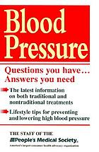 Blood pressure : questions you have-- answers you need