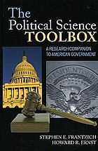 The political science toolbox : a research companion to American government