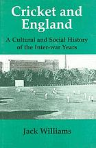 Cricket and England : a cultural and social history of the inter-war years