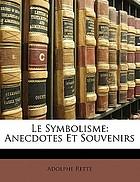 Le symbolisme : anecdotes et souvenirs