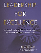 Leadership for excellence : insights of National School Library Media Program of the Year Award winners