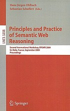 Principles and practice of Semantic Web reasoning : second international workshop, PPSWR 2004, St. Malo, France, September 6-10, 2004 : proceedingsPrinciples and practice of Semantic Web reasoning : second international workshop, PPSWR 2004Principles and practice of Semantic Web reasoning : international workshop, PPSWR 2004, St. Malo, France, September 6-10, 2004 : proceedings