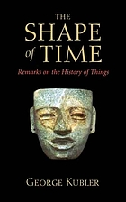 The shape of time : remarks on the history of things