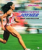 Florence Griffith Joyner : track and field star