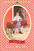 Farmer boy days : [adapted from the Little house books] by Laura Ingalls Wilder