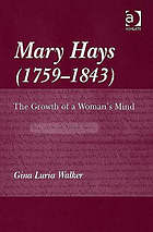 Mary Hays, (1759-1843) : the growth of a woman's mind