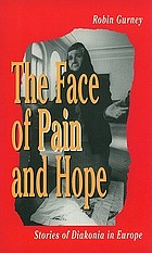 The face of pain and hope : stories of diakonia in Europe