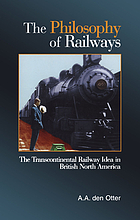 The philosophy of railways the transcontinental railway idea in British North America
