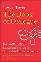 The book of dialogue : how to write effective conversation in fiction, screenplays, drama, and poetry