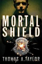 Mortal shield : a novel