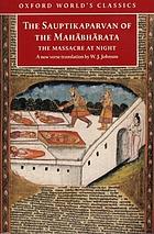 The Sauptikaparvan of the Mahabharata : the massacre at night