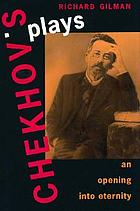 Chekhov's plays : an opening into eternityAnton Chekhov : an aperture into eternity