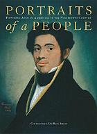 Portraits of a people : picturing African Americans in the nineteenth century