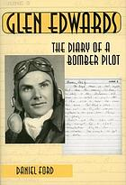 Glen Edwards the diary of a bomber pilot