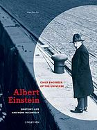 Albert Einstein : Chief engineer of the universe = Ingenieur des Universums