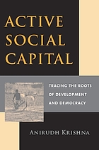 Active social capital : tracing the roots of development and democracy