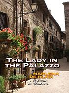 The lady in the palazzo : at home in Umbria