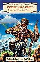 Zebulon Pike : explorer of the Southwest