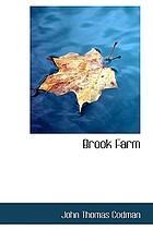 Brook Farm; historic and personal memoirs