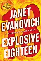 Explosive eighteen : a Stephanie Plum novel