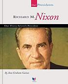 Richard M. Nixon : our thirty-seventh president