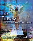 Tarot talismans : invoking the angels of the tarot