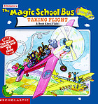 The Magic School Bus taking flight : a book about flight