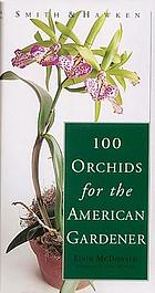 Smith & Hawken 100 orchids for the American gardener
