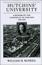 Hutchins' university : a memoir of the University of Chicago, 1929-1950