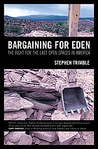 Bargaining for Eden : the fight for the last open spaces in America
