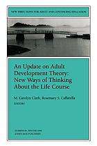 An update on adult development theory : new ways of thinking about the life course