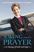 A wing and a prayer : a message of faith and hope